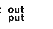: out put